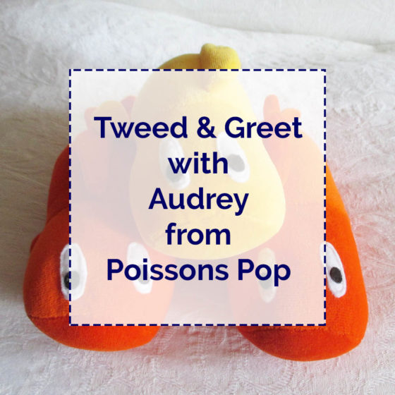 Tweed & Greet with Poissons Pop