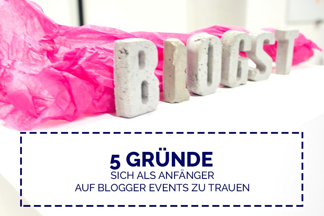 5 Gründe sich als Anfänger auf Blogger Events zu trauen